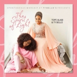 The Spirit of Light BY TY Bello X Tope Alabi